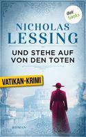Nicholas Lessing: Und stehe auf von den Toten: Der zweite Fall für Prospero Lambertini