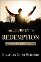 Jonathan Brent Burgard: The Journey To Redemption