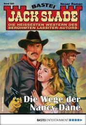 Jack Slade 886 - Western - Die Wege der Nancy Dane