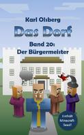 Karl Olsberg: Das Dorf Band 20: Der Bürgermeister