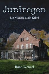 Juniregen - Ein Victoria Stein Krimi