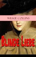 Wilkie Collins: Blinde Liebe ★★★★