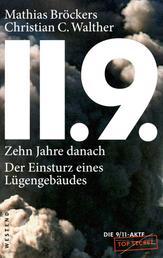 11.9. - zehn Jahre danach - Der Einsturz eines Lügengebäudes