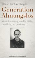 Hans Ulrich Abshagen: Generation Ahnungslos ★★★★