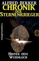 Alfred Bekker: Chronik der Sternenkrieger 12 - Hinter dem Wurmloch (Science Fiction Abenteuer) ★★★★
