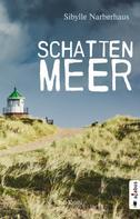 Sibylle Narberhaus: Schattenmeer. Sylt-Krimi ★★★★★