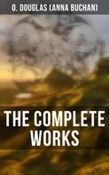 O. Douglas (Anna Buchan): The Complete Works