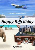 Hans-Ullrich Lüdemann: Happy Rolliday