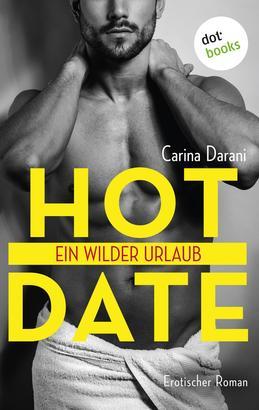 Hot Date - Ein wilder Urlaub