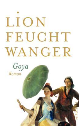Goya oder Der arge Weg der Erkenntnis