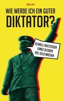 Mikal Hem: Wie werde ich ein guter Diktator? ★★★★★