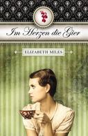 Elizabeth Miles: Im Herzen die Gier ★★★★★