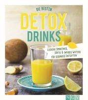 Die besten Detox-Drinks - Leckere Smoothies, Säfte und Infused Waters für gesundes Entgiften