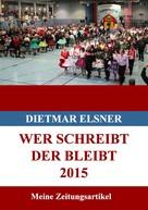Dietmar Elsner: Wer schreibt der bleibt 2015