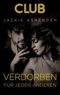 Jackie Ashenden: Verdorben für jeden anderen ★★★★★
