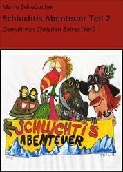 Schluchtis Abenteuer Teil 2 - Gemalt von Christian Beirer (Yeti)