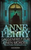 Anne Perry: Galgenfrist für einen Mörder ★★★★★