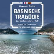 Baskische Tragödie - Luc Verlains, Band 4 (Ungekürzt)