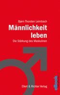 Björn Thorsten Leimbach: Männlichkeit leben ★★★