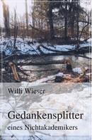 Willi Wieser: Gedankensplitter eines Nichtakademikers