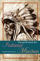 Frederik Hetmann: Das große Buch der Indianer-Märchen ★★★★
