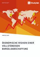 Vanessa Haas: Ökonomische Risiken einer vollständigen Bargeldabschaffung