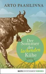 Der Sommer der lachenden Kühe - Roman