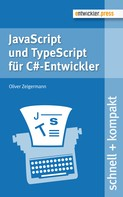 Oliver Zeigermann: JavaScript und TypeScript für C#-Entwickler