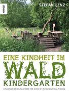 Stefan Lenz: Eine Kindheit im Waldkindergarten