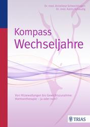 Kompass Wechseljahre - Von Hitzewallungen bis Gewichtszunahme: Hormontherapie - ja oder nein?