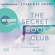 Die Liebesroman-Mission - The Secret Book Club, Band 2 (Ungekürzte Lesung)