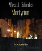 Alfred J. Schindler: Martyrium ★★★