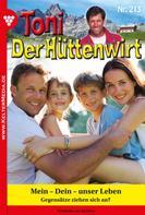 Friederike von Buchner: Toni der Hüttenwirt 213 – Heimatroman