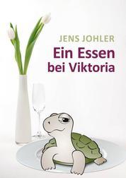 Ein Essen bei Viktoria - Roman in Erzählungen