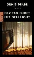 Denis Pfabe: Der Tag endet mit dem Licht ★★