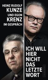 """""""Ich will hier nicht das letzte Wort"""" - Heinz Rudolf Kunze und Egon Krenz im Gespräch"""