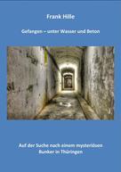 Frank Hille: Gefangen - Unter Wasser und Beton ★★★