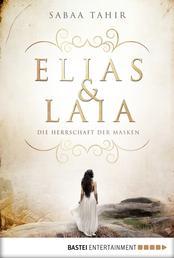 Elias & Laia - Die Herrschaft der Masken - Band 1