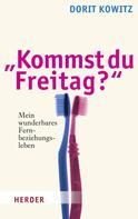 "Dorit Kowitz: ""Kommst du Freitag?"" ★★★★"