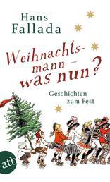 Weihnachtsmann - was nun? - Geschichten zum Fest