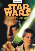 Greg Bear: Star Wars. Planet der Verräter. Roman -