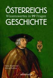 Österreichs Geschichte - Wissenswertes in 99 Fragen