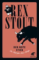 Der rote Stier - Ein Fall für Nero Wolfe - Kriminalroman