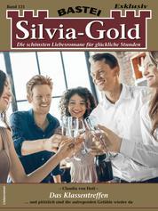 Silvia-Gold 131 - Liebesroman - Das Klassentreffen
