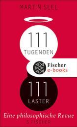 111 Tugenden, 111 Laster - Eine philosophische Revue