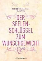 Ronald P. Schweppe: Der Seelenschlüssel zum Wunschgewicht ★★★★