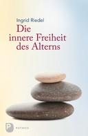 Ingrid Riedel: Die innere Freiheit des Alterns ★★★★