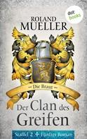 Roland Mueller: Der Clan des Greifen – Staffel II. Fünfter Roman: Die Braut ★★★★