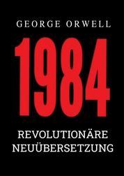 1984 - Revolutionäre Neuübersetzung von Noah Ritter vom Rande