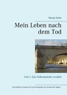 Marija Keller: Mein Leben nach dem Tod ★